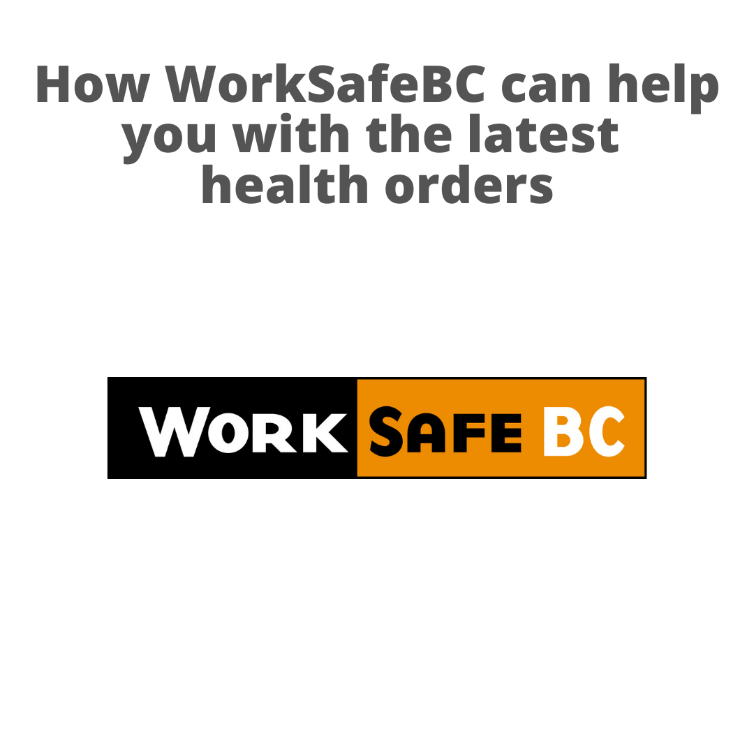 Resources from WorkSafeBC to help with new health orders