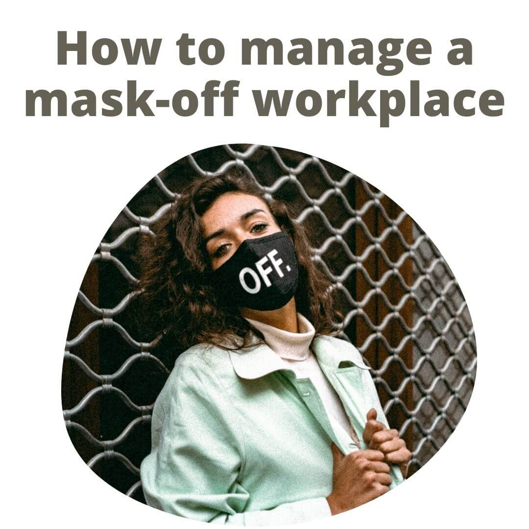 How to prepare for an unmasked workplace